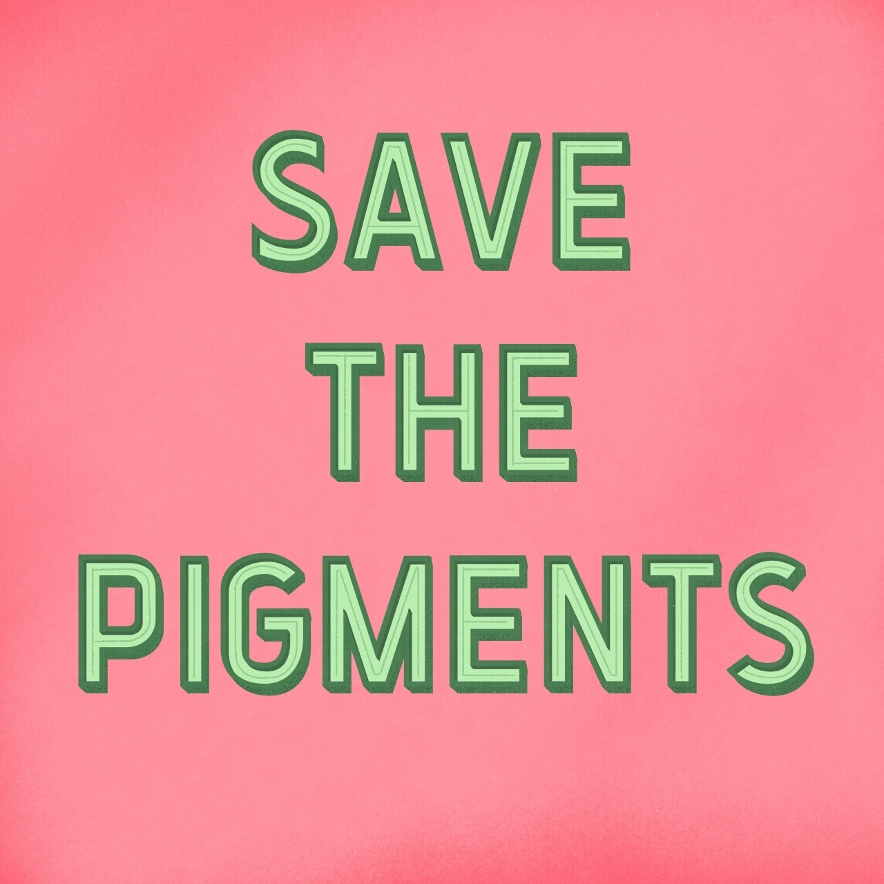 save the pigments